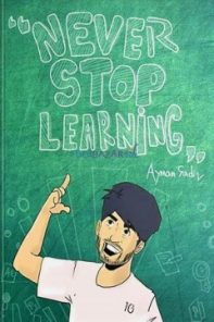 never_stop_learning by Aiman Sadiq